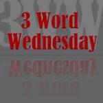3wordwednesday